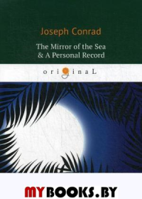 The Mirror of the Sea & A Personal Record